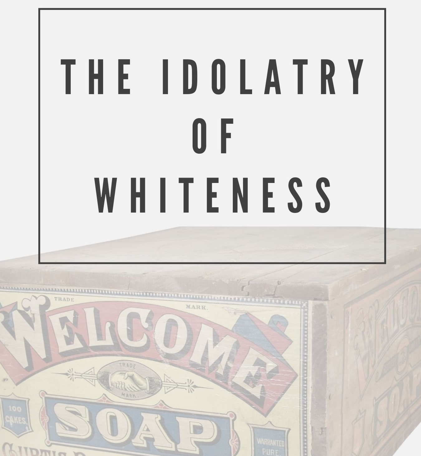 Cover- Idolatry of Whiteness web.jpg
